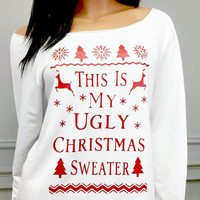 MORE COLORS, Off Shoulder Sweater,  Ugly Christmas Sweater,  Funny Christmas Tee, Christmas Sweater, Ugly Christmas Sweater