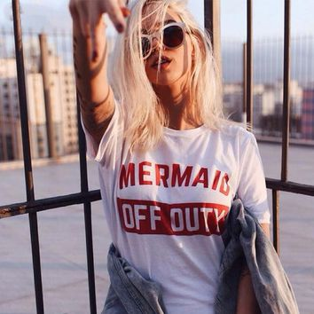 Mermaid Off Duty Letter Print T Shirts Women Men Unisex 100% Cotton Tumblr Inspired Tshirts Fashion Clothing Pullover Tees Tops