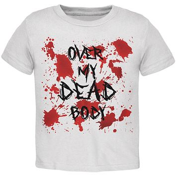 Halloween Over My Dead Body Blood Splatter Toddler T Shirt