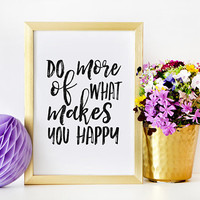 Do More Of What Makes You Happy,Love What You Do Do What You Love,Office Sign,Office Wall Art,Motivational Poster,Quote Prints,Inspired Art
