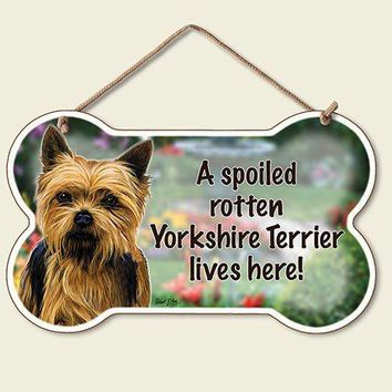 Decorative Wood Sign: A Spoiled Rotten Yorkshire Terrier lives Here!