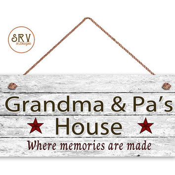 "Grandma and Pa's House Sign, Where Memories Are Made, Distressed Style, Gift For Grandparents, Indoor Outdoor 6"" x 14"" Sign, Made To Order"