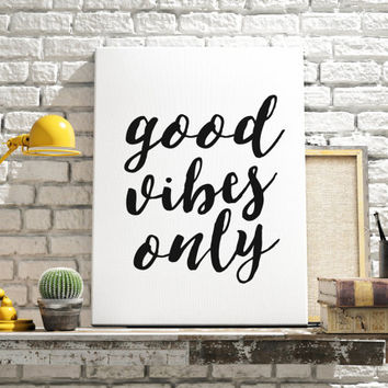 "Printable Art Inspirational Print ""Good Vibes Only"" Wall Art Instant download Wall hanging Typography Quote Home Decor Motivational Poster"