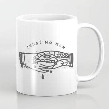 Trust No Man Coffee Mug by corinnealexandra