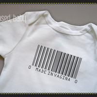 Baby Onesuit - Made in Vagina - Funny Baby Gift
