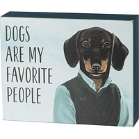 Dogs Are My Favorite People Wooden Box Sign With Dachshund Design