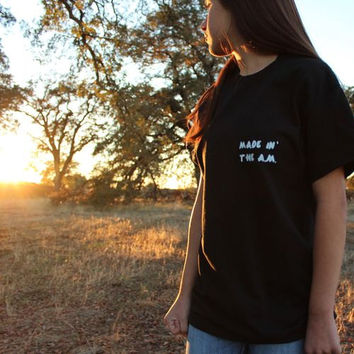 Made In The A.M. Shirt