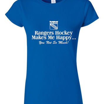 Rangers hockey makes me happy yeah you not so much sports fan t shirt New York Rangers hockey Fan shirt Royal Blue