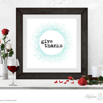 Printable Art Give Thanks Printable quote Wall Art Home Decor Minimalist Art Print Instant download printable art print watercolor art print