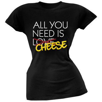All You Need is Cheese, Not Love Black Soft Juniors T-Shirt