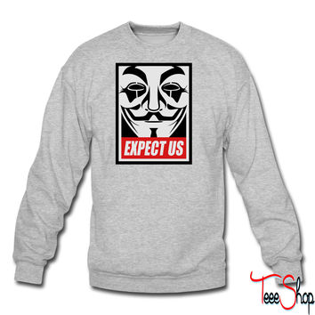 Anonymous Expect us crewneck sweatshirt