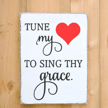 Scripture Wall Art Wood Sign Tune My Heart To Sing Thy Grace Religious Signs Lyrics Song Verse