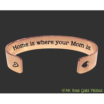 Home Is Where Your Mom Is Rose Gold Bracelet