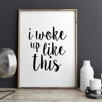 BEYONCE Quote,BEYONCE Formation,I Woke Up Like This,Girly Print,Gift For Her,Bedroom Decor,Quote Prints,Nursery Girls,Fashion Print,Instant