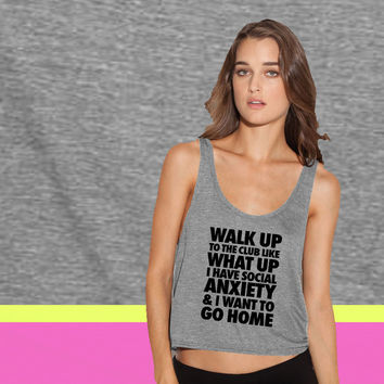 Walk Up To The Club Like What Up I Have Social ladies' flowy tanktop
