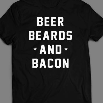 BEER, BEARD, AND BACON FUNNY T-SHIRT