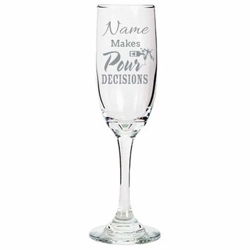 Personalized Custom Pour Decisions Champagne Flute Laser Etched Wine Glass