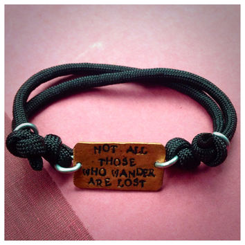Not all those who wander are lost (the lord of the rings quote) hammered hand stamped para cord bracelet