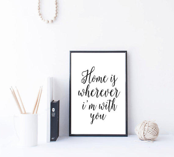home is wherever i m with you from mixarthouse on etsy
