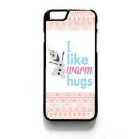 Olaf Disney Frozen Quotes Warm Hug iPhone 4 4S 5 5S 5C 6 6 Plus , iPod 4 5  , Samsung Galaxy S3 S4 S5 Note 3 Note 4 , and HTC One X M7 M8 Case