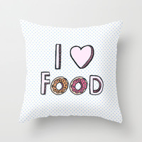 I Love Food Throw Pillow by Tangerine-Tane