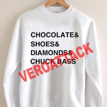 chocolate and shoes and diamonds and chuck bass Unisex Sweatshirts