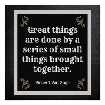 Great Things Are Done ** Van Gogh quote *print Poster