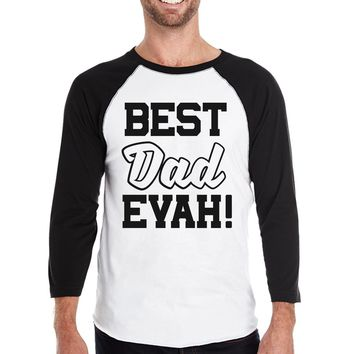 Best Dad Evah Funny Design Baseball Shirt Fathers Day Gift for Him