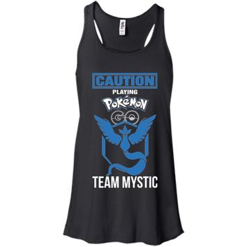 Caution Playing Pokemon Go Team Mystic Tshirt-01 B8800 Bella + Canvas Flowy Racerback Tank