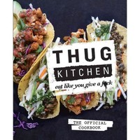 Thug Kitchen: Eat Like You Give a F*ck - Walmart.com