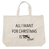 All I want for Christmas is you, no is wine Tote bags. Black or Natural color