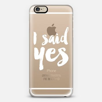 Engagement I said yes iPhone 6 case by Allyson Johnson | Casetify