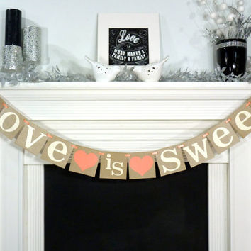 Love is Sweet Wedding Banner/ Wedding Decoration/ Garland/ Bridal Shower / Photo Prop- Signage/ Reception Decor/ You Choose the Colors