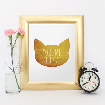 Gold Print, You Me And The Cat, Gift for cat lover, Printable Wall Art, Cat Quote in Gold, Modern gold print, Yellow typography decor