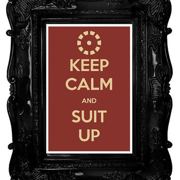 Keep Calm and Suit Up (The Avengers: Iron Man) 8 x 12 Keep Calm and Carry On Parody Poster