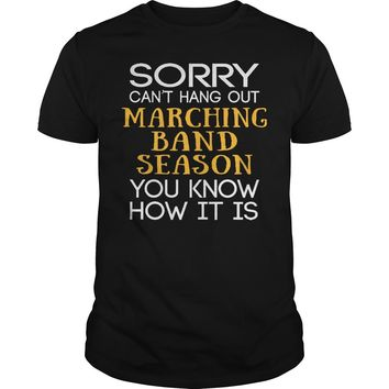 Sorry can't hang out marching band season you know how it is shirt Premium Fitted Guys Tee