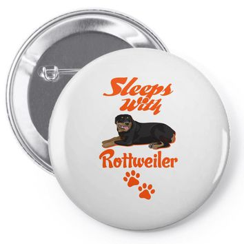 Sleeps With Rottweiler Pin-back button
