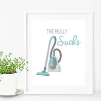 Funny Wall Art, Laundry Room Sign, This Really Sucks, Funny Art Print, Laundry Room Art, Vacuum Cleaner