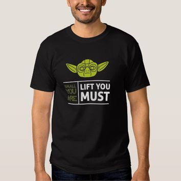 Small You Are, Lift You Must Black T-shirt Man