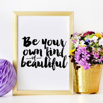Makeup Print,Be Your Own Kind of Beautiful,Girls Room Art,Girl Nursery Print,Fashion Print,Nursery Wall art,Gift For Her,Women Gift