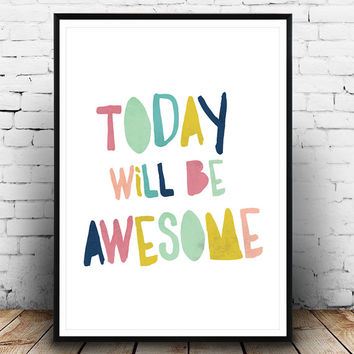 Happy art, Motivational quote, Typography poster, colorful print, Nursery art, positive quote, wall print, today will be awesome, home decor