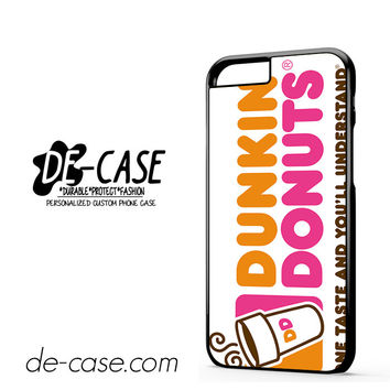 Dunkin Donuts For Iphone 6 Iphone 6S Iphone 6 Plus Iphone 6S Plus Case Phone Case Gift Present