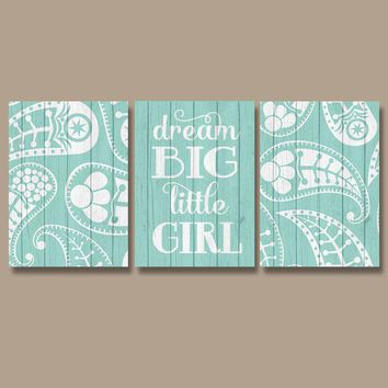 PAISLEY Wall Art, CANVAS or Prints, Wood Effect, Aqua Girl Nursery Decor, Quote, Dream Big Little Girl, Bedroom Wall Decor Set of 3 Decor