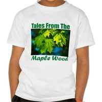 Tales From The Maple Wood Tee Shirt