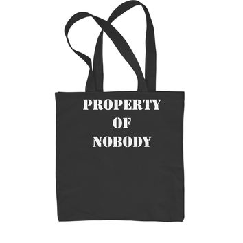Property Of Nobody Shopping Tote Bag