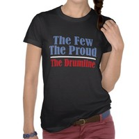 The Few. The Proud. The Drumline. Shirts from Zazzle.com