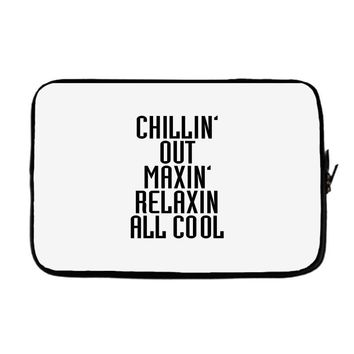 Chillin Out Maxin Relaxin All Cool Laptop sleeve