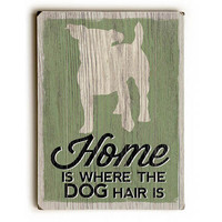 Dog Hair by Artist Misty Diller Wood Sign