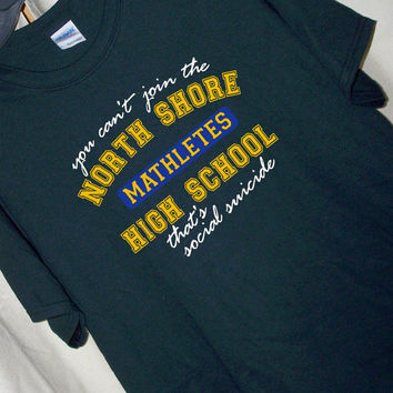 MEAN GIRLS North Shore MATHLETES...It's Social Suicide Movie Quote T Shirt