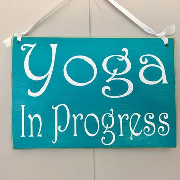 8x6 Yoga In Progress Wood Sign